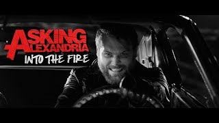 Video ASKING ALEXANDRIA - Into The Fire (Official Music Video) MP3, 3GP, MP4, WEBM, AVI, FLV Desember 2017