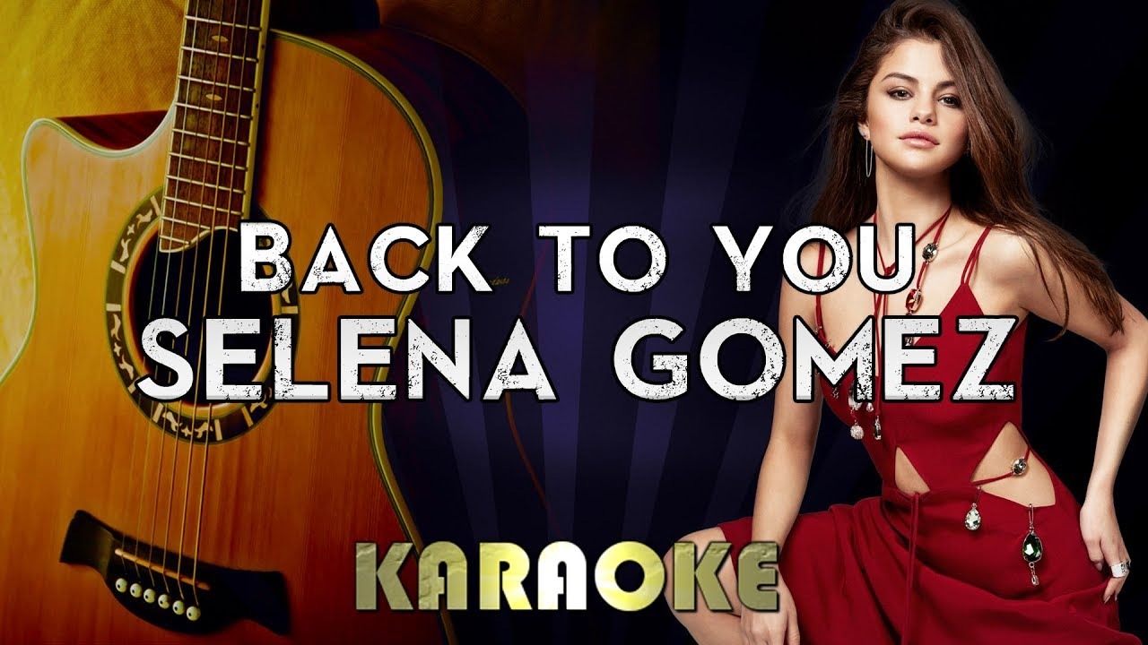 Selena Gomez – Back To You | Acoustic Guitar Karaoke Instrumental Lyrics Cover Sing Along