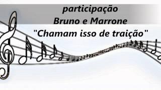 Chamam isso de traição-Joao Neto e Frederico part. Bruno e Marrone