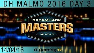 Final match - DreamHack Masters Malmö - Groupe B