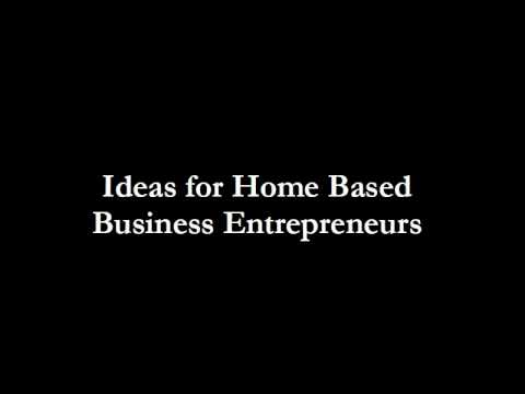 Home Based Business Entrepreneur Ideas | Home Business