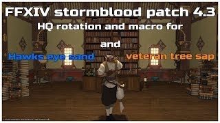 FFXIV stormblood patch 4.3 HQ rotation and macro for Hawk eye sand and veteran tree sap