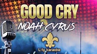 Noah Cyrus - Good Cry (Karaoke Version)