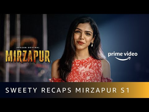 Sweety Recaps Mirzapur Season 1 | Mirzapur 2 | Shriya Pilgaonkar | Amazon Original | Oct 23