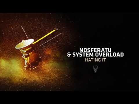 Nosferatu & System Overload - Hating It