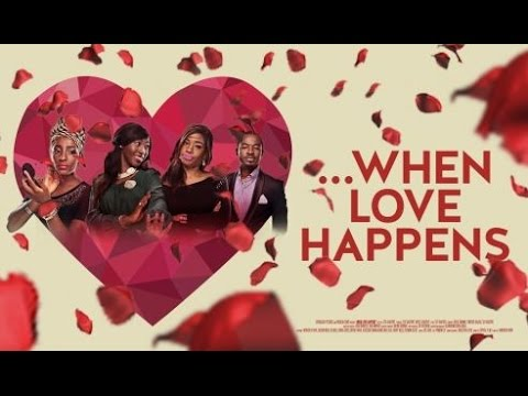 When Love Happens [Official Trailer] Latest 2016 Nigerian Nollywood Drama Movie
