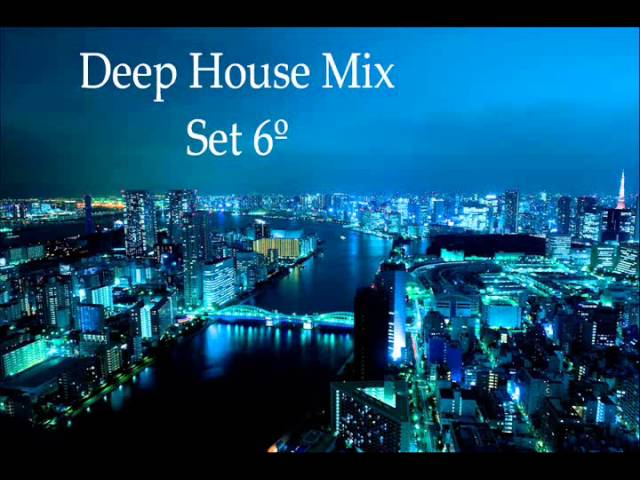 Deep house session 2014 set 6 for Deep house music songs