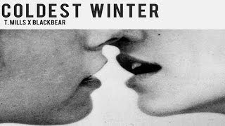 Thumbnail for T.Mills ft. Blackbear — Coldest Winter