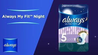 For fewer leaks overnight, try Always Ultra Thin Size 5 from Always My Fit™—a range of pads based on your flow and panty size—and protect your sleep any night of the month.Subscribe to get notified when new Always videos are uploaded! https://www.youtube.com/AlwaysBrandOther Always Channels:Visit: www.always.comTweet us on Twitter: www.Twitter.com/alwaysLike us on Facebook: www.Facebook.com/alwaysFollow us on Instagram: www.Instagram.com/always_brandThe video is about finding your fit, period protection, periods, pads, Always, MyFit, rewriting the rules, and Ultra Thin.