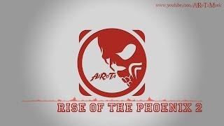 Rise Of The Phoenix 2 by Johannes Bornlöf - [Action Music]