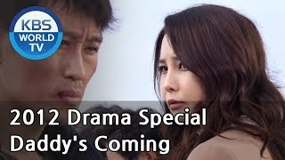 Video Daddy's Coming   아빠가 간다 [2012 Drama  Special / ENG / 2012.10.28] MP3, 3GP, MP4, WEBM, AVI, FLV September 2018