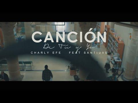 """CHARLY EFE & SANTIUVE – """"CANCIÓN DE TU Y YO"""" [Videoclip]"""