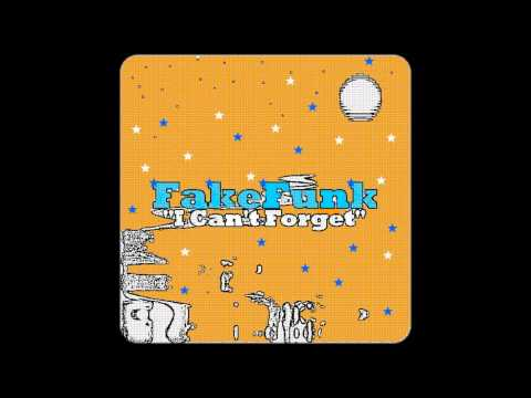 "FRENCH HOUSE MUSIC : FakeFunk – ""I Can't Forget"""