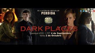 Nonton DARK PLACES - TRAILER OFICIAL ESPAÑOL Film Subtitle Indonesia Streaming Movie Download