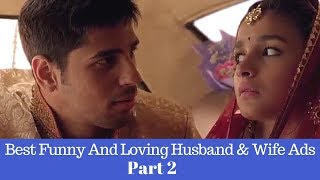 Video Husband & Wife Best Funny And Loving Ads Collection Part 2 MP3, 3GP, MP4, WEBM, AVI, FLV Agustus 2018