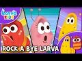 [Nursery Rhyme] Rock a Bye Larva - English - Larva KIDS song