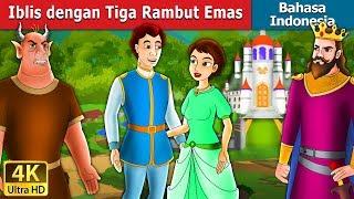 Video Iblis dengan Tiga Rambut Emas | Dongeng anak | Dongeng Bahasa Indonesia MP3, 3GP, MP4, WEBM, AVI, FLV Desember 2018