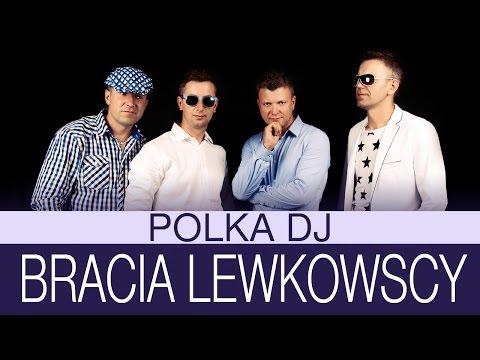Bracia Lewkowscy-Polka DJ