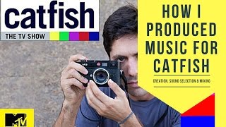 How I Created Music for MTV's Catfish