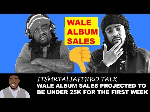 Download Wale Project Set To FLOP! Selling Less Than 25K Copies First Week, Wale Released Album A Week Early. MP3