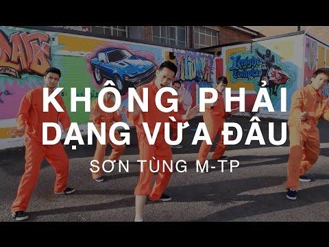 Không phải dạng vừa đâu - Sơn Tùng MTP -Dance Version