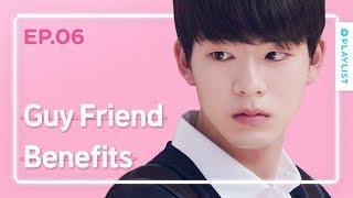 Video Advantages Of Having A Guy Friend   Love Playlist   Season3 - EP.06 (Click CC for ENG sub) MP3, 3GP, MP4, WEBM, AVI, FLV Maret 2019