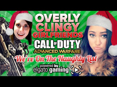cod - Christmas theme Overly Clingy Girlfriend Troll is a series my Friend Cherry & I do together on Call of duty Advanced Warfare. We find a guy & pick him in in all the WRONG ways. We say CRAZY...