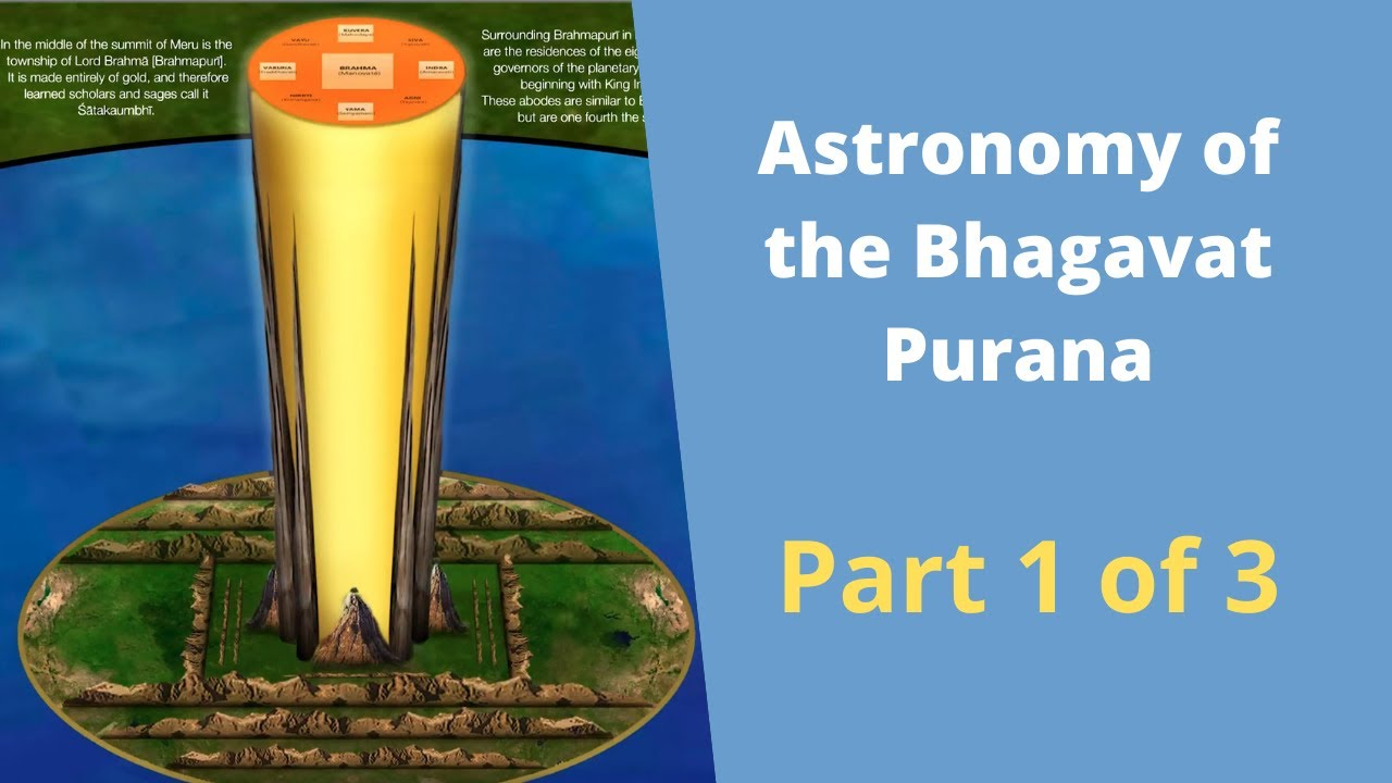 Astronomy of the Bhagavat Purana Part 1 of 3: Vedic / Hindu world view