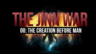 The Jinn War - Creation Before Mankind full download video download mp3 download music download
