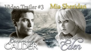 **Official** Becoming Calder&Finding Eden Video Trailer #3 — Mia Sheridan Media