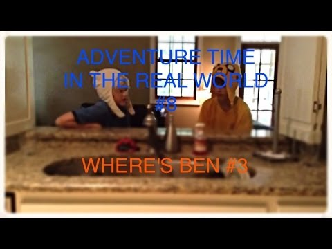 Adventure Time in Real Life Ep 8! Where's Ben? Part 3! FINALE