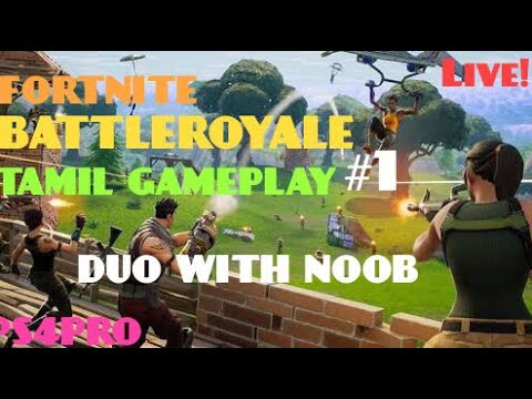 Fortnite Battleroyale DUO With Noob Tamil gameplay