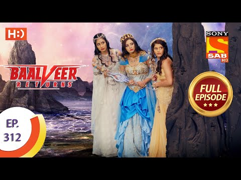Baalveer Returns - Ep 312 - Full Episode - 3rd March, 2021