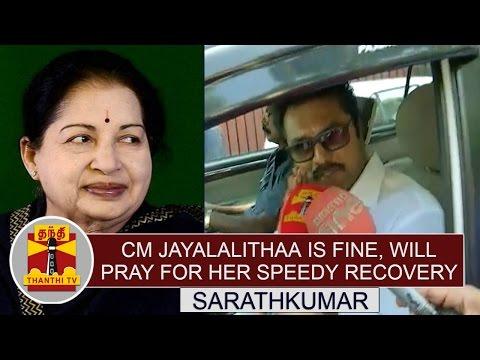 CM-Jayalalithaa-is-Fine-will-Pray-for-her-Speedy-Recovery--Sarathkumar-SMK-Chief-Thanthi-TV