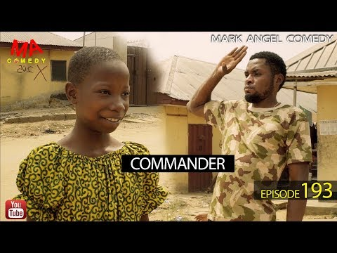 Download COMMANDER (Mark Angel Comedy) (Episode 193)