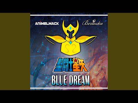 Blue Dream (Saint Seiya) (feat. Berioska)
