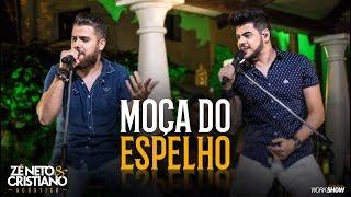 image of Zé Neto e Cristiano - MOÇA DO ESPELHO - Zé Neto e Cristiano Acústico