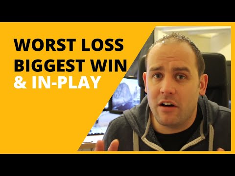 My Worst Loss, Going In-Play & Most Memorable Win