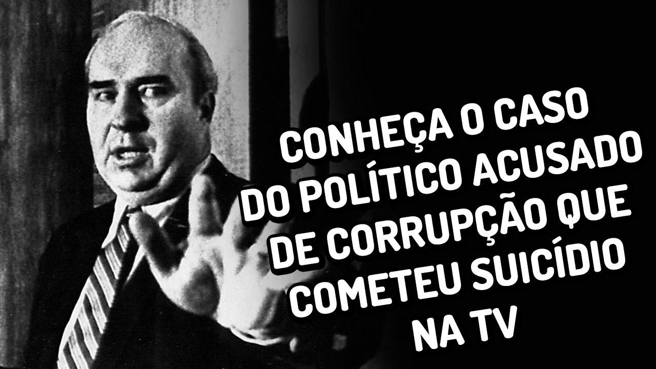 Conheça o caso do político acusado de corrupção que cometeu suicídio na TV