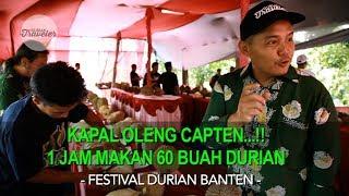Video KAPAL OLENG CAPTEN....!!! 1 JAM MAKAN 60 BUAH DURIAN - FESTIVAL DURIAN BANTEN MP3, 3GP, MP4, WEBM, AVI, FLV Februari 2019