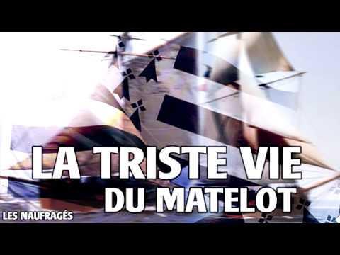 Triste Vie du matelot (Adieu, Chers Camarades) - Les Naufragés