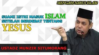 Video Kisah Sedih Suami Istri Masuk Islam || Ustadz Munzir Situmorang MP3, 3GP, MP4, WEBM, AVI, FLV Desember 2018
