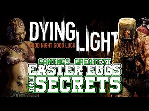 Dying Light Easter Eggs and Secrets