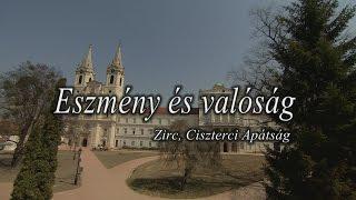 Zirc Hungary  City pictures : Eszmény és Valóság - Zirc, Ciszterci Apátság (Trailer)