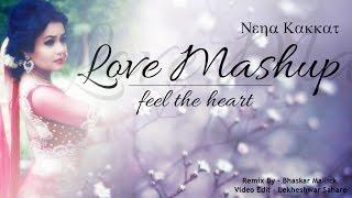 Presenting Neha Kakkar Love Mashup Feel The Heart  Neha Kakkar  Remix By - Bhaskar Mallick  Video Edit - Lekheshwar Sahare (Sparkle Vision) Neha ...