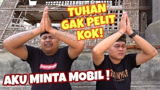 Video TUHAN GAK PELIT!! MINTA MOBIL AJA MP3, 3GP, MP4, WEBM, AVI, FLV Desember 2018