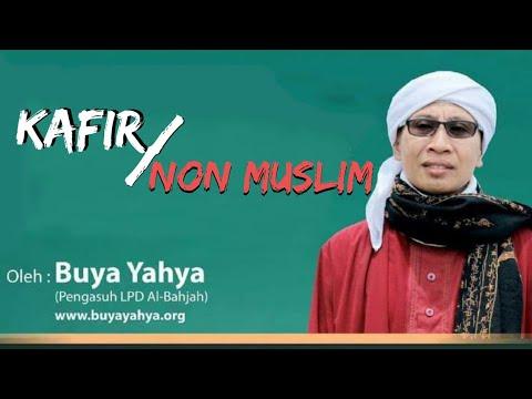 NON MUSLIM ATAU KAFIR Oleh : Ust. Buya Yahya
