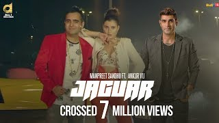 Jaguar (Full Video ) - Manpreet Sandhu Ft. Ankur Vij || Latest Punjabi Song 2017 || All1 Records