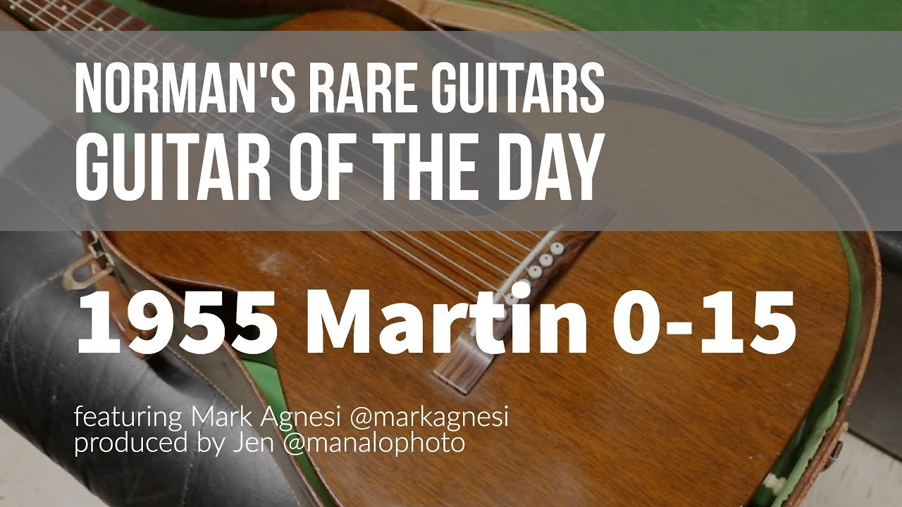 Norman's Rare Guitars – Guitar of the Day: 1955 Martin 0-15