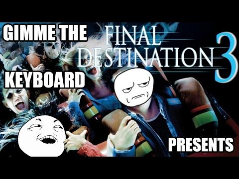 GTK presents Final Destination 3 (2006)